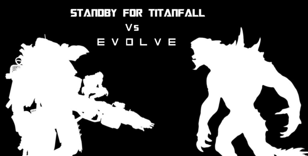Titanfall vs evolve